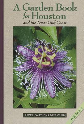 A Garden Book for Houston and the Texas Gulf Coast By Herbert, Lynn M.