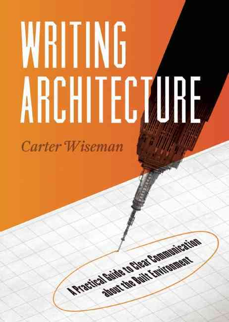 Writing Architecture By Wiseman, Carter